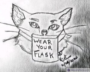 My Cat Wears A Flask Instead Of A Mask ~ a short poem by Katrina Curtiss 6/26/2020