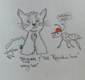 "My Democrat Cat And The Republic""Ant"" ~ by Katrina Curtiss 10/30/2020"