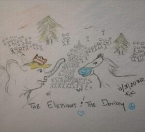 The Elephant And The Donkey ~ by Katrina Curtiss 11/3/2020