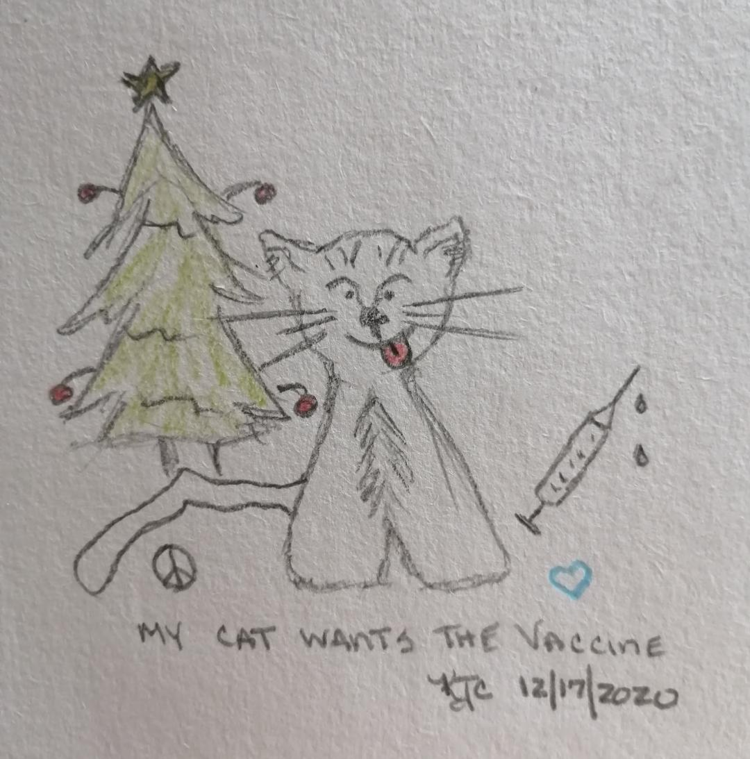 My Cat Wants The Covid Vaccine ~ by Katrina Curtiss 12/17/2020