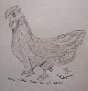 2020 ~ The Year Of The Little Red COVID Hen ~ Katrina Curtiss 12/22/2020
