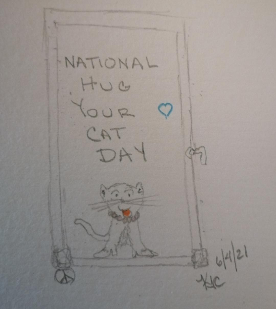 My Cat And National Hug Your Cat Day © ~ Katrina Curtiss 6/4/21
