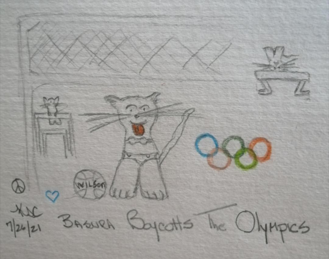 My Cat Boycotts The Olympics © ~ by Katrina Curtiss 7.26.21