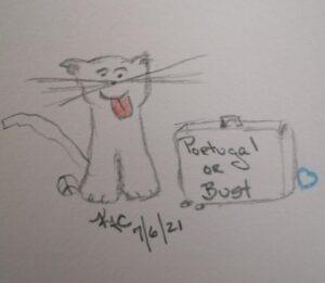My Cat Wants To Go To Portugal ~ Katrina Curtiss 7.6.21