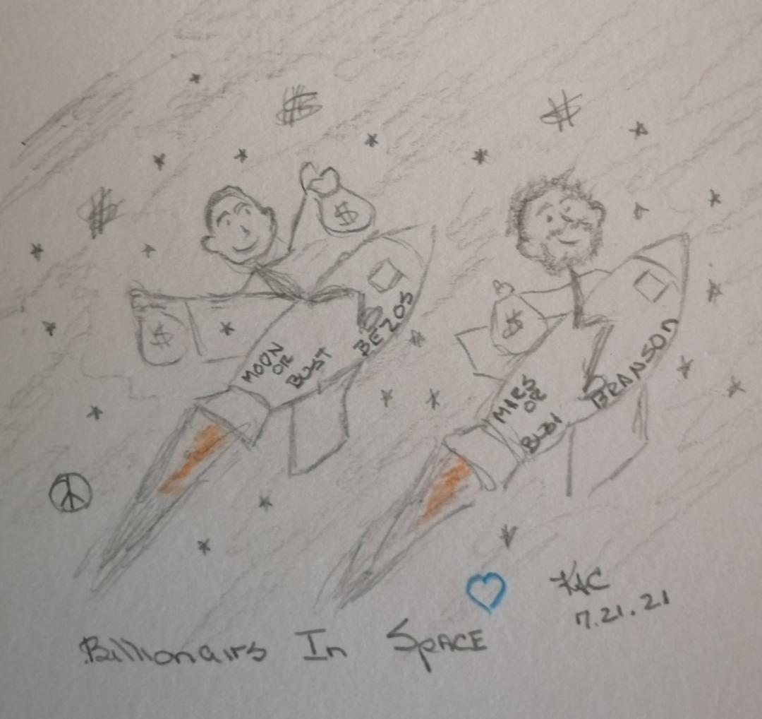 Billionaires In Space © by Katrina Curtiss 7.21.21