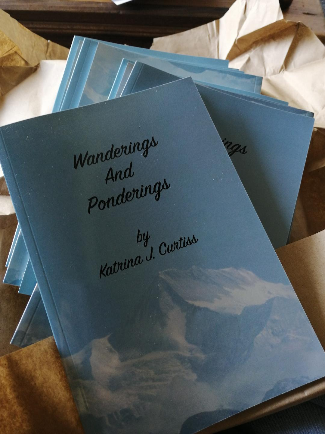 """Read more about the article My First Book Is For Sale! """"Wanderings And Ponderings"""" by Katrina Curtiss"""